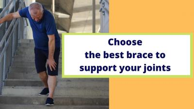 Choose the best brace to support your joints